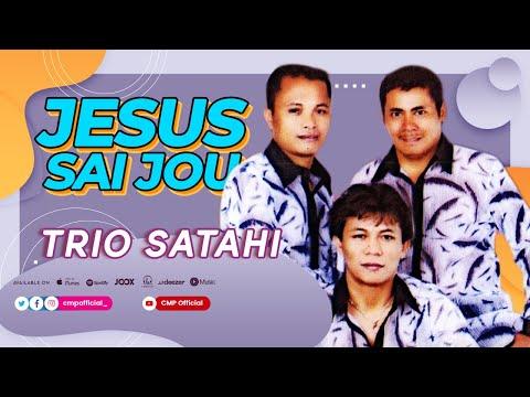 Trio Satahi - Jesus Sai Jou