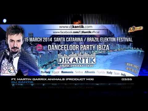 Martin Garrix  ft  Dj Kantik Animals Product Mix  2014