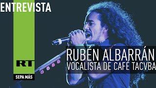 Entrevista con Rubén Albarrán, vocalista de Café Tacvba