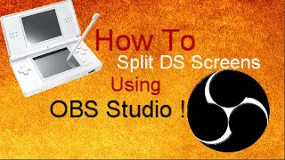How To Split DS Screens Using OBS Studio