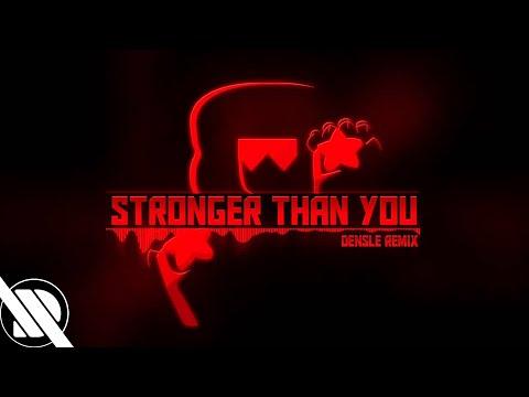 Stronger Than You (Densle Remix)