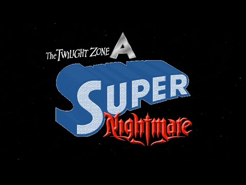 WON YouTube Presents-Twilight Zone: A SUPER Nightmare (Fan Film)