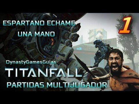 Titanfall Partida épica remontada imposible-Espartano echame una mano/Jugando con shefy from YouTube · Duration:  14 minutes 19 seconds