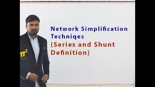 Proper definition for Series and Shunt, Network Simplification technique | PiSquare Academy