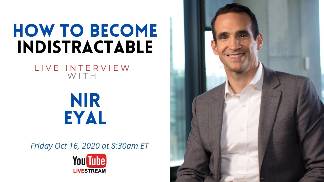 Live Interview with Nir Eyal on How to Become Indistractable