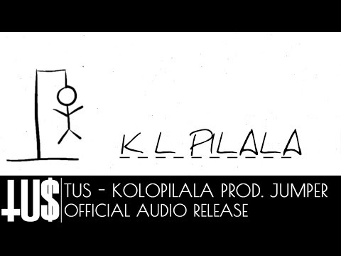 Tus - Kolopilala Prod. Jumper - Official Audio Release