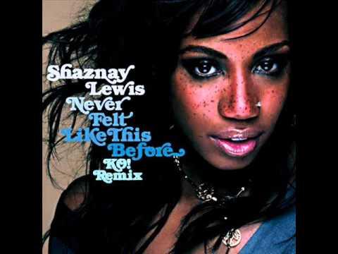 Shaznay Lewis - Never Felt Like This Before (K.O! Remix)