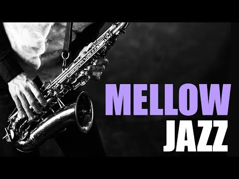 Mellow Jazz  Smooth Jazz Saxophone Music for Relaxing, Study, Dinner  Jazz Instrumental