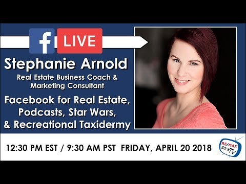 Facebook for Real Estate with Stephanie Arnold - The Geeky Agent - RE/MAX Escarpment