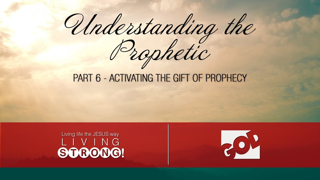E-134:Understanding the Prophetic - Part 6: Activating the Gift of ...