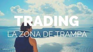 CURSO DE TRADING GRATIS #1 - La Zona de Trampa