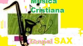 La mejor musica instrumental cristiana con sax