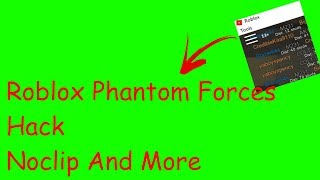 Roblox Phantom Forces Hack / Exploit (Unpatchable)Noclip, Shooting Through Walls, et plus encore!
