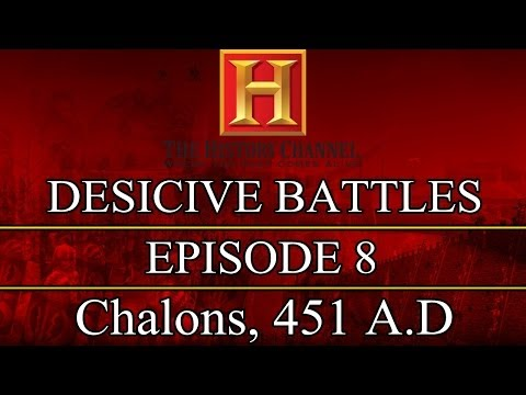 Decisive Battles - Episode 8 - Chalons, 451 A.D.