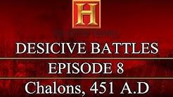 Decisive Battles - Episode 8 - Chalons, 451 A.D.