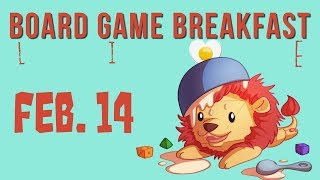 Board Game Breakfast Live! (Feb. 14)