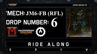 MWO Ride Along: JM6-FB (RFL) Drop 6