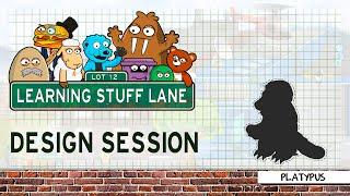 Learning Stuff Lane: Design Session - Platypus