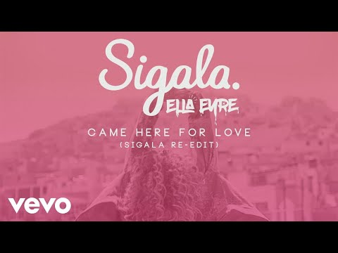 Sigala, Ella Eyre - Came Here for Love (Re-Edit) [Audio]
