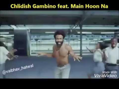 Childish Gambino feat.Main hoon na