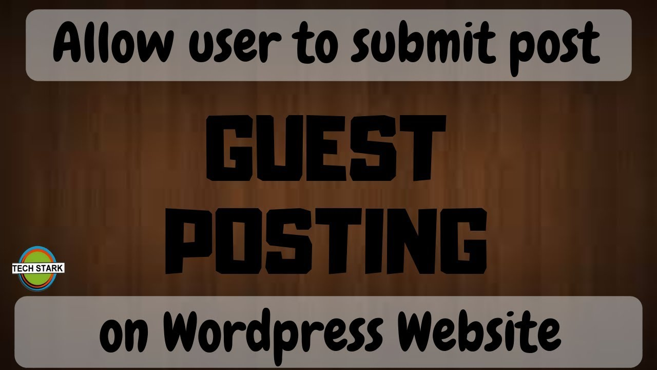 Allow User to Submit Post on your Wordpress Website | Guest Blogging
