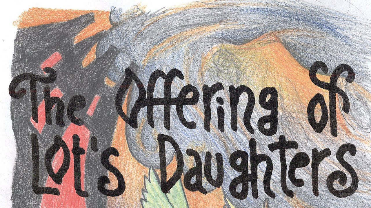 The Offering of Lot's Daughters (Interpret, Preach and Draw) - YouTube