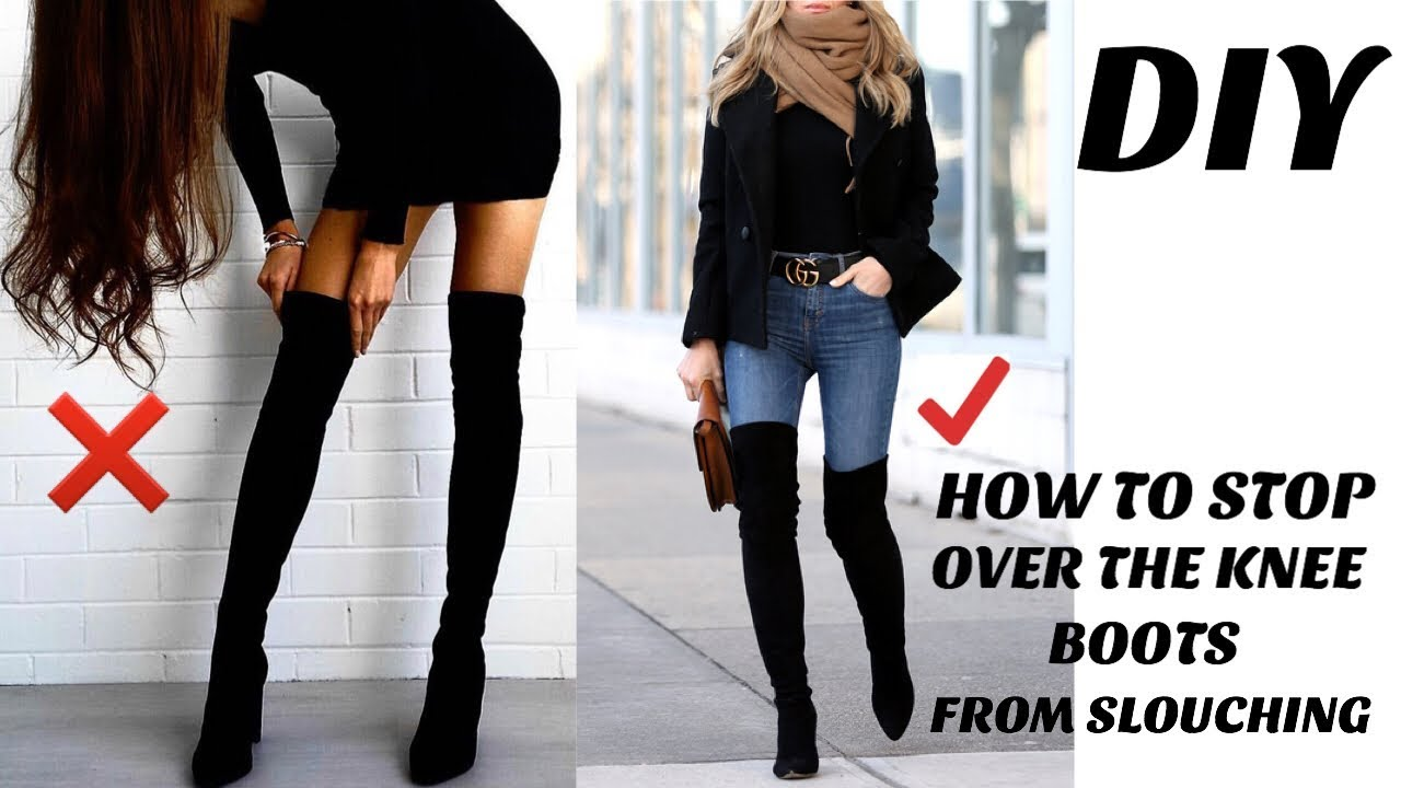 diy how to keep your over the knee boots from falling slouching