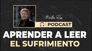 Aprender a leer el sufrimiento. Walter Riso