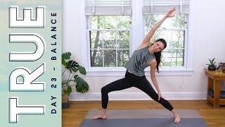 TRUE - Day 23 - BALANCE  |  Yoga With Adriene
