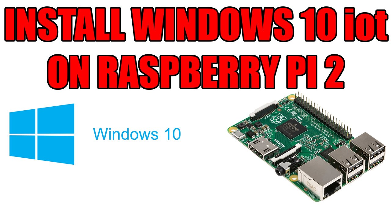 Install Windows 10 Iot On Raspberry Pi 2 Without Windows