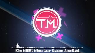 R3hab & NERVO & Ummet Ozcan - Revolution (Audien Remix)