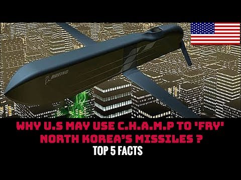WHY U.S MAY USE C.H.A.M.P. TO FRY NORTH KOREA'S MISSILES ?