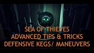 Sea of Thieves - Advanced Tips & Tricks - Defensive Kegs/Combat Maneuvers