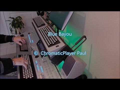 Blue Bayou - Organ keyboard (chromatic) by Paul