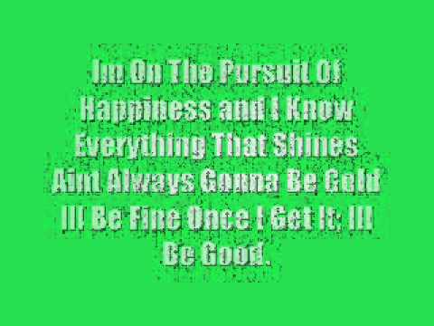 Pursuit of happiness:) Lyrics