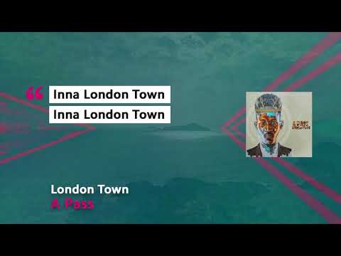 A Pass - London Town (Official Lyric Video)||African Yayo Album||