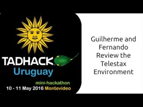 TADHack Uruguay Day 1, Guilherme and Fernando Review the Telestax Environment