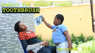 FUNNY VIDEO (TOOTHBRUSH) (Family The Honest Comedy Episode 218)