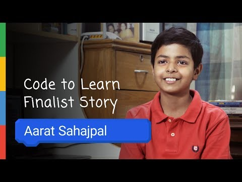 Google Code To Learn - Finalist Story Aarat Sahajpal