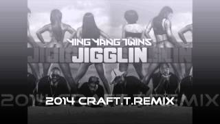 Ying Yang Twins  Jigglin 2014 Craft T Remix