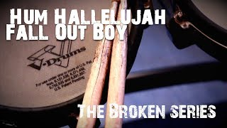 Hum Hallelujah - Fall Out Boy - Drum Cover