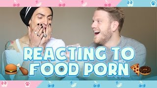 REACTING TO FOOD PORN!