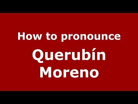 How to pronounce Querubín Moreno (Colombian Spanish/Colombia)  - PronounceNames.com