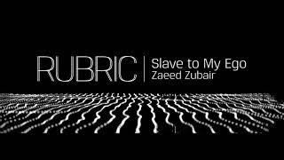 Slave To My Ego - Zaeed Zubair