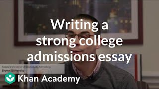 Writing a strong college admissions essay