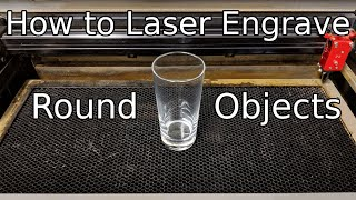 How do you Laser Engrave round objects? - Laser Etching logo on glasses/mugs