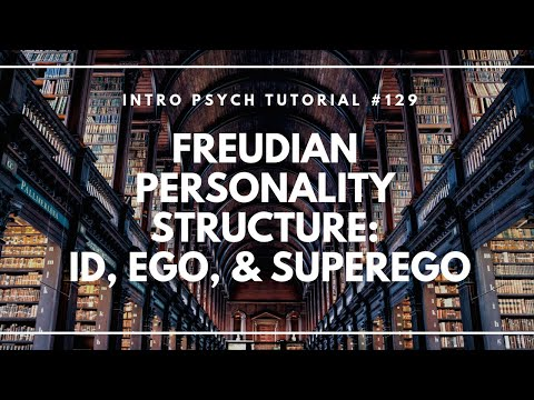 Psychoanalysis & Freudian Personality Structure; Id, Ego, & Superego (Intro Psych Tutorial #129)
