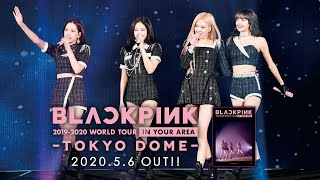 [BLACKPINK] – LIVE Blu-ray & DVD「BLACKPINK 2019-2020 WORLD TOUR IN YOUR AREA-TOKYO DOME-」TEASER