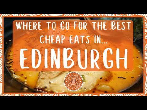 EDINBURGH FOOD : Where's Best For Cheap Eats? [2019]