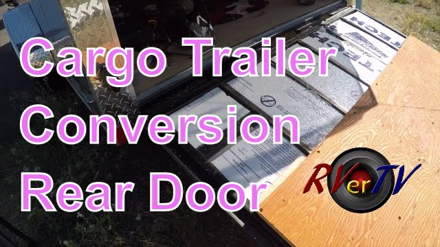 Cargo Trailer Conversion   Insulate Rear Door   Wiring